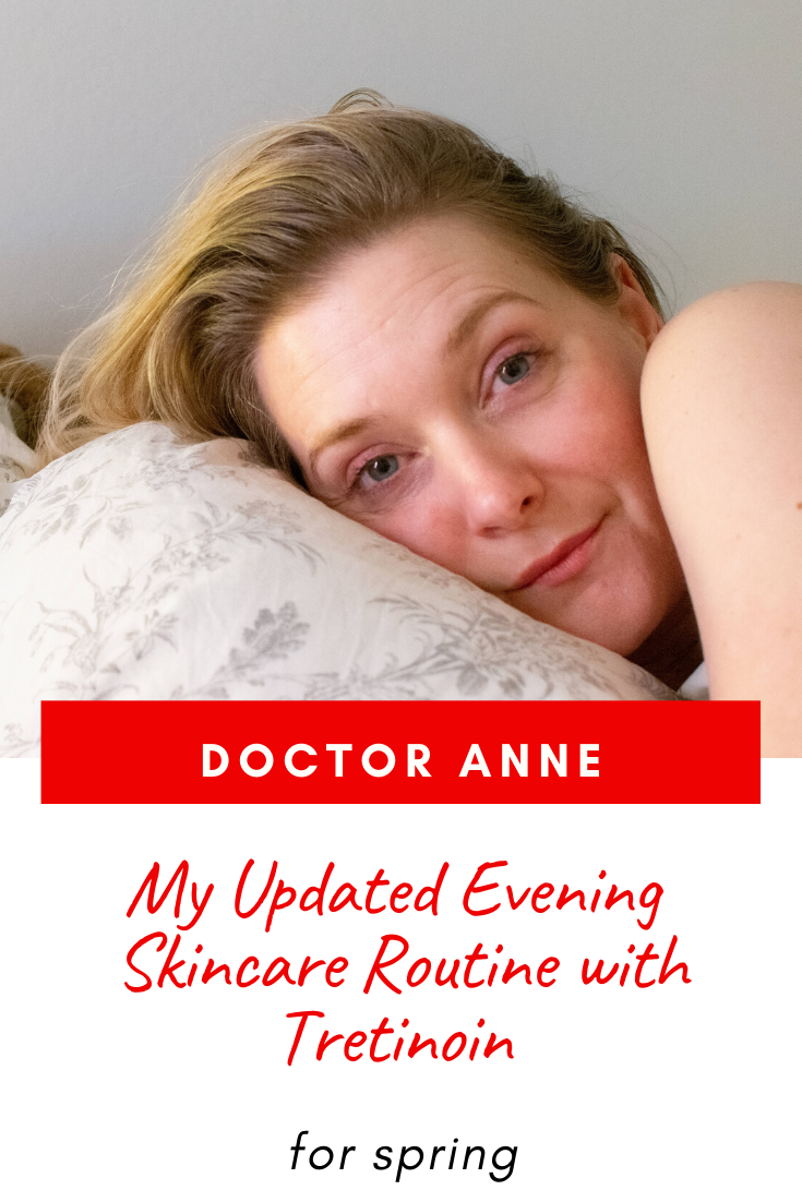 Updated Evening Skincare Routine with Tretinoin | Doctor Anne